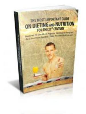 Product picture The Most Important Guide On Dieting And Nutrition For The 21