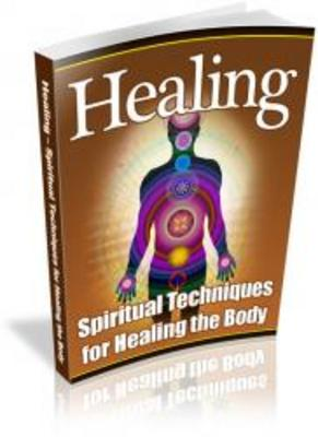 Product picture Healing - Spiritual Techniques For Healing The Body