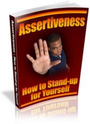 Product picture Assertiveness - How To Stand-up For Yourself